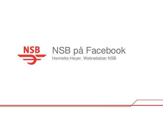 NSB på Facebook Henriette Høyer, Webredaktør NSB