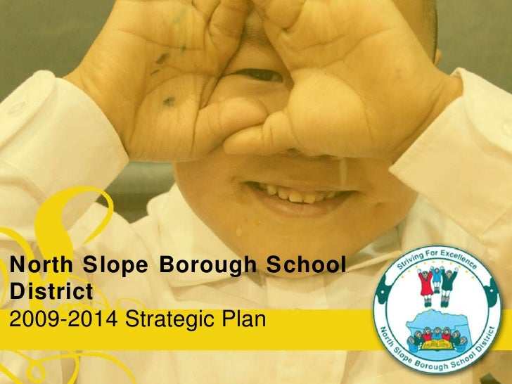 North Slope Borough School District 2009-2014 Strategic Plan