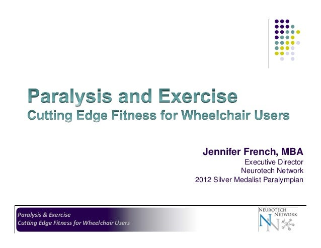 Jennifer French, MBA Executive Director Neurotech Network 2012 Silver Medalist Paralympian  Paralysis & Exercise Cutting E...