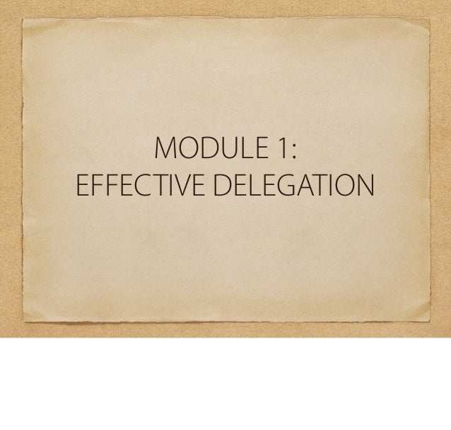 effective delegation essay Introduction managers frequently complain that they have too much to do and too little time in which to do it unchecked, this feeling leads to stress and.