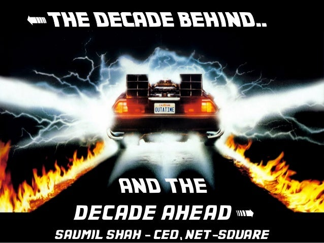 NETSQUARE < THE DECADE BEHIND.. AND THE decade ahead > saumil shah - ceo, net-square