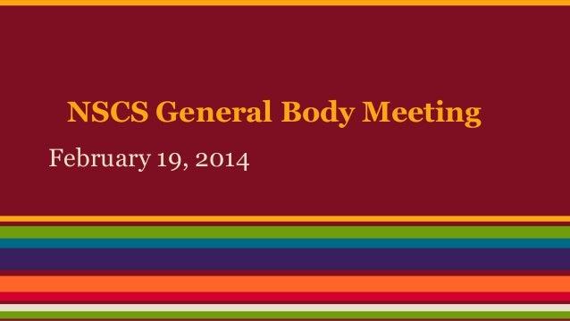 NSCS General Body Meeting February 19, 2014
