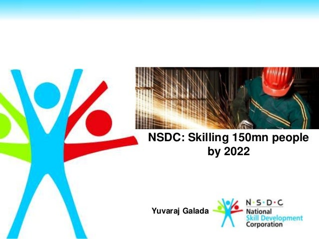 NSDC: Skilling 150mn people by 2022 Yuvaraj Galada