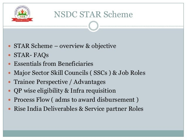 NSDC STAR Scheme  STAR Scheme – overview & objective  STAR- FAQs  Essentials from Beneficiaries  Major Sector Skill Co...