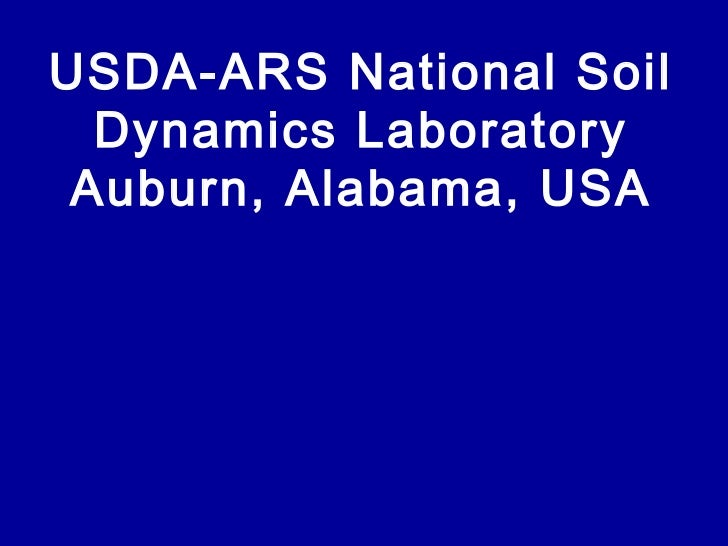 USDA-ARS National Soil Dynamics Laboratory Auburn, Alabama, USA