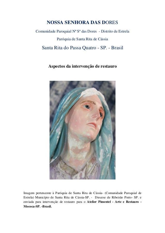 NOSSA SENHORA DAS DORES Comunidade Paroquial Nª Sª das Dores - Distrito de Estrela Paróquia de Santa Rita de Cássia Santa ...