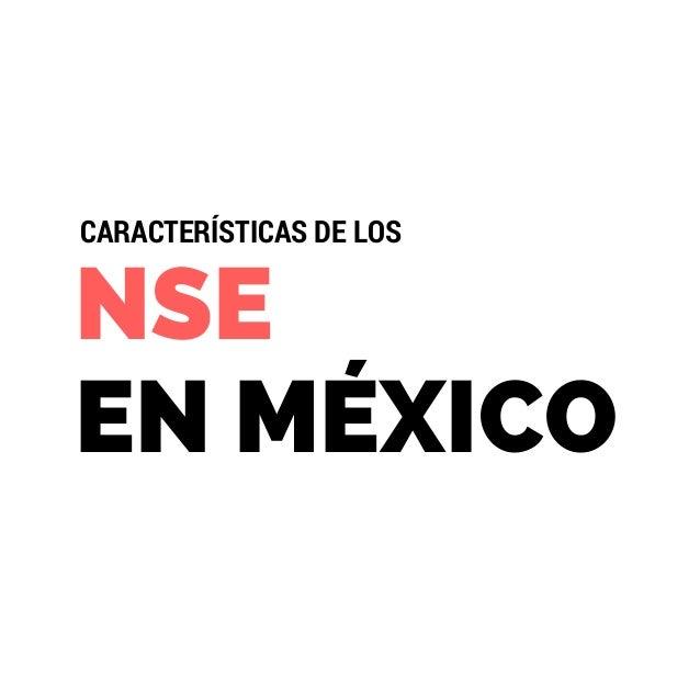 NSE EN MÉXICO CARACTERÍSTICAS DE LOS