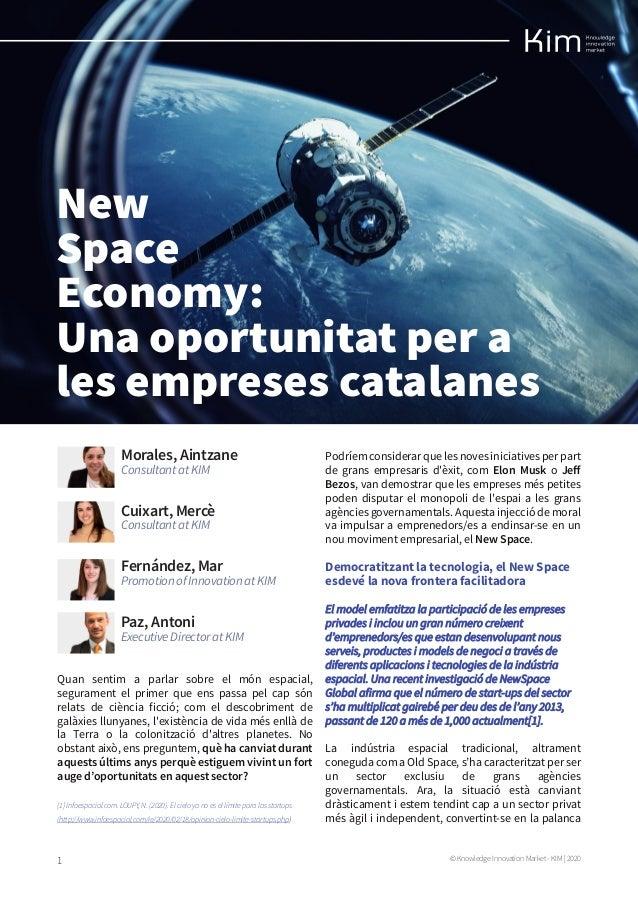 © Knowledge Innovation Market - KIM | 20201 New Space Economy: Una oportunitat per a les empreses catalanes Quan sentim a ...