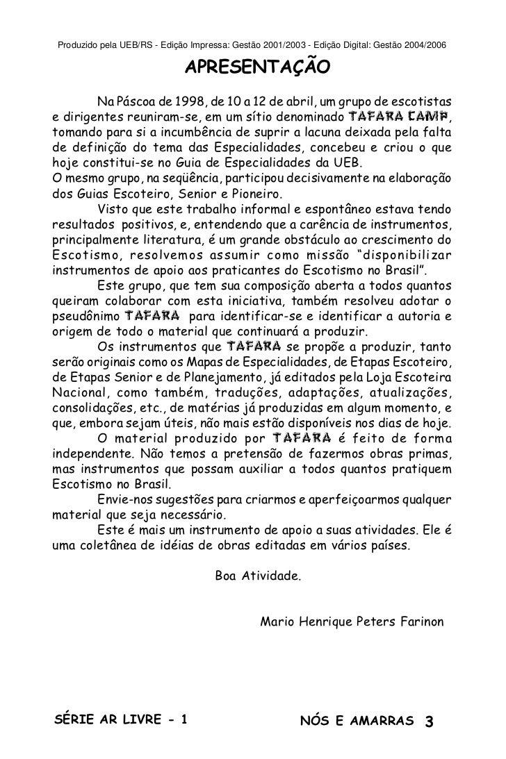 Produzido pela UEB/RS - Edição Impressa: Gestão 2001/2003 - Edição Digital: Gestão 2004/2006                             A...
