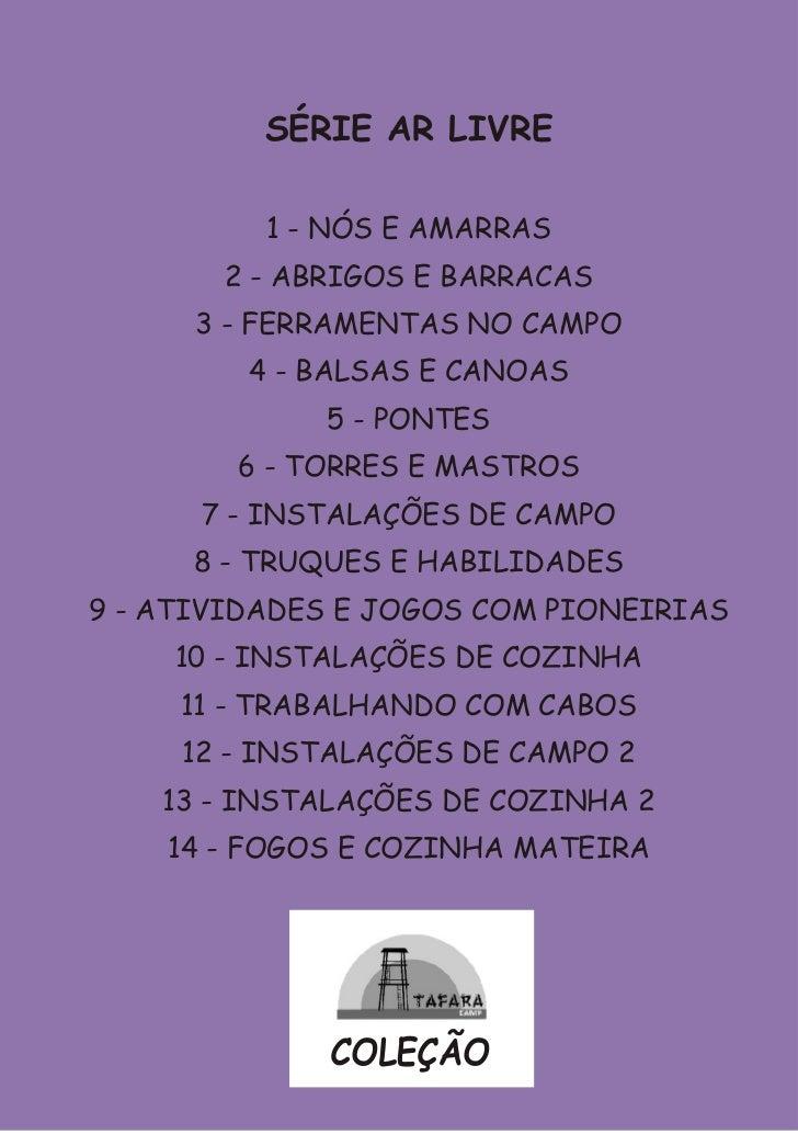 SÉRIE AR LIVRE          1 - NÓS E AMARRAS       2 - ABRIGOS E BARRACAS      3 - FERRAMENTAS NO CAMPO         4 - BALSAS E ...