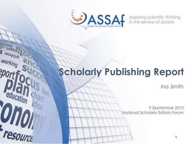 1 Scholarly Publishing Report Ina Smith 9 September 2015 National Scholarly Editors Forum