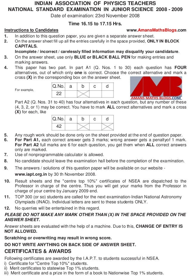 INDIAN ASSOCIATION OF PHYSICS TEACHERS NATIONAL STANDARD EXAMINATION IN JUNIOR SCIENCE 2008 - 2009 Date of examination: 23...