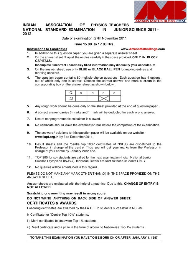 INDIAN ASSOCIATION OF PHYSICS TEACHERS NATIONAL STANDARD EXAMINATION IN JUNIOR SCIENCE 2011 - 2012 Date of examination: 27...