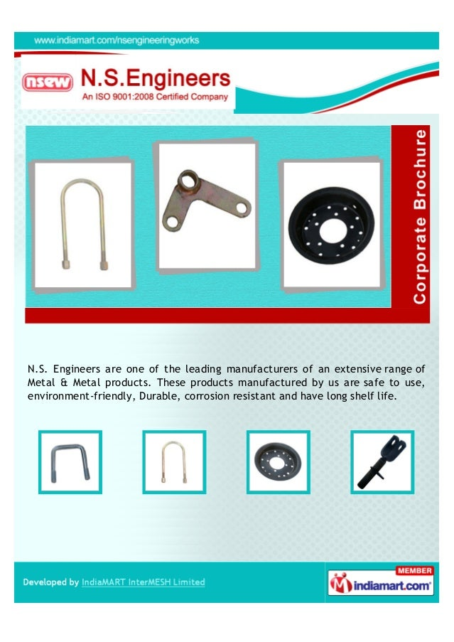 N.S. Engineers are one of the leading manufacturers of an extensive range ofMetal & Metal products. These products manufac...