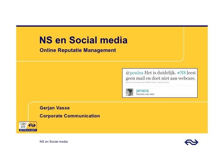 NS en Social media Online Reputatie Management     Gerjan Vasse Corporate Communication     NS en Social media