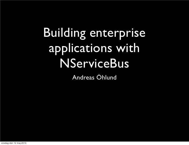 Building enterprise                           applications with                             NServiceBus                   ...
