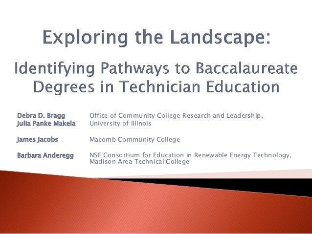 Debra D. Bragg       Office of Community College Research and Leadership,Julia Panke Makela   University of IllinoisJames ...