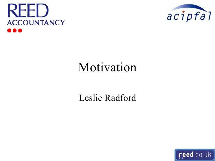Motivation Leslie Radford