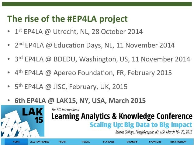The  rise  of  the  #EP4LA  project  28  • 1st  EP4LA  @  Utrecht,  NL,  28  October  2014  • 2nd  EP4LA  @  Educa4on  Day...