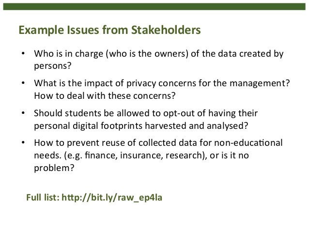 Example  Issues  from  Stakeholders  • Who  is  in  charge  (who  is  the  owners)  of  the  data  created  by  persons?  ...