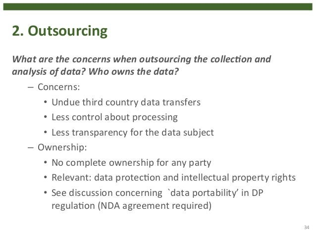 2.  Outsourcing  What  are  the  concerns  when  outsourcing  the  collec3on  and  analysis  of  data?  Who  owns  the  da...