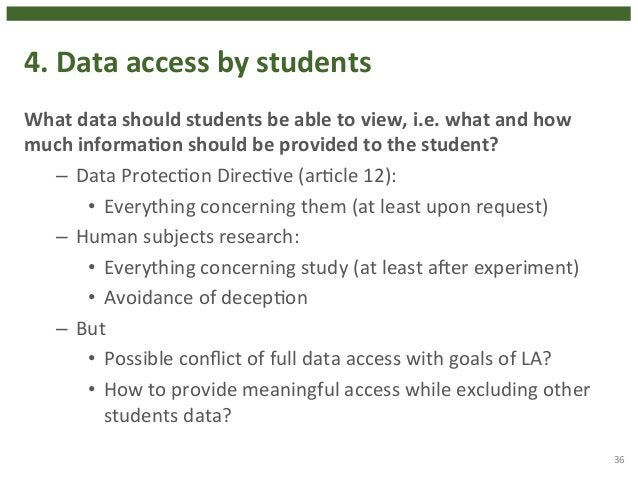 4.  Data  access  by  students  What  data  should  students  be  able  to  view,  i.e.  what  and  how  much  informaHon ...