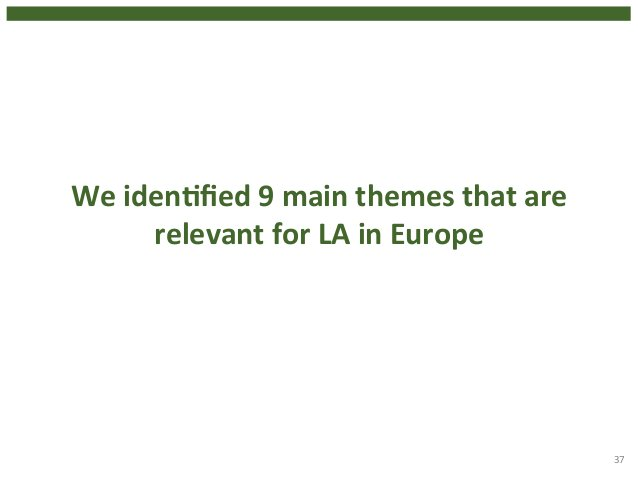 We  idenHfied  9  main  themes  that  are  relevant  for  LA  in  Europe  37