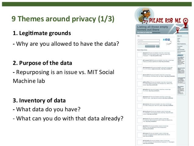 9  Themes  around  privacy  (1/3)  1.  LegiHmate  grounds  -‐  Why  are  you  allowed  to  have  the  data?  2.  Purpose ...