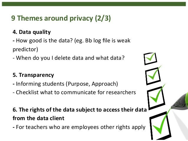 9  Themes  around  privacy  (2/3)  4.  Data  quality  -‐  How  good  is  the  data?  (eg.  Bb  log  file  is  weak  predi...