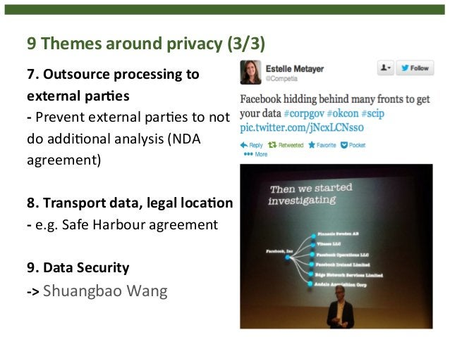 9  Themes  around  privacy  (3/3)  7.  Outsource  processing  to  external  parHes  -‐  Prevent  external  par4es  to  no...