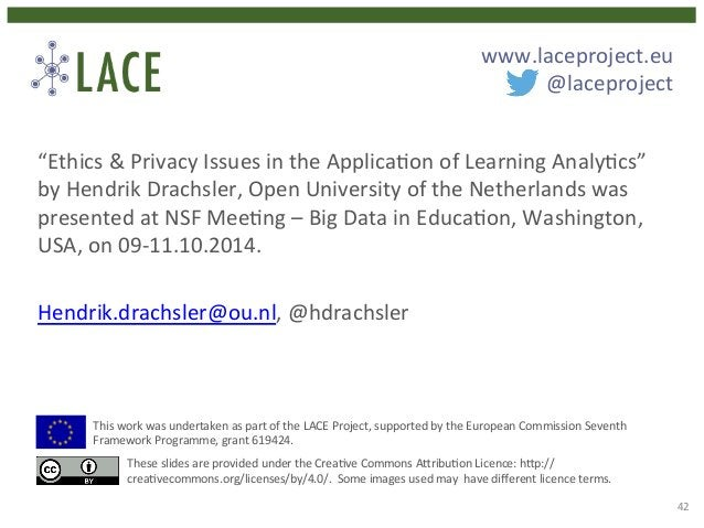 """www.laceproject.eu  @laceproject  """"Ethics  &  Privacy  Issues  in  the  Applica4on  of  Learning  Analy4cs""""  by  Hendrik  ..."""