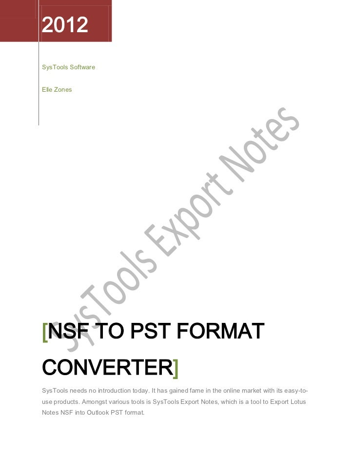 2012SysTools SoftwareElle Zones[NSF TO PST FORMATCONVERTER]SysTools needs no introduction today. It has gained fame in the...