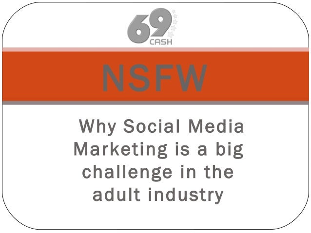 Why Social Media Marketing is a big challenge in the adult industry NSFW