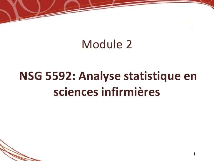 Module 2NSG 5592: Analyse statistique en     sciences infirmières                               1