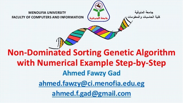Non-Dominated Sorting Genetic Algorithm with Numerical Example Step-by-Step Ahmed Fawzy Gad ahmed.fawzy@ci.menofia.edu.eg ...