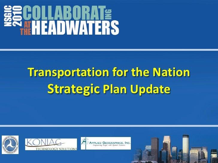 Transportation for the NationStrategic Plan Update<br />
