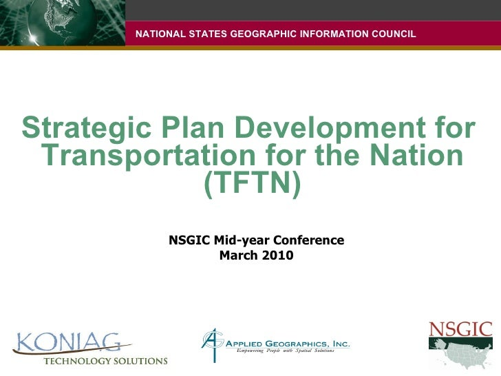 Strategic Plan Development for  Transportation for the Nation (TFTN) NSGIC Mid-year Conference March 2010