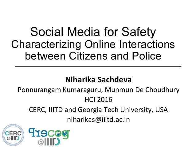 Social Media for Safety Characterizing Online Interactions between Citizens and Police Niharika  Sachdeva   Ponnuranga...