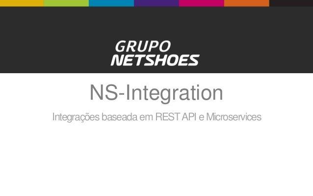 NS-Integration Integrações baseada em RESTAPI e Microservices