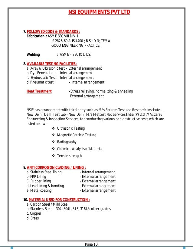 NSI EQUIPMENTS PVT LTD Page 10 7. FOLLOWED CODE & STANDARDS : Fabrication : ASME SEC VIII DIV.1 IS 2825-69 & IS 1400 ; B.S...