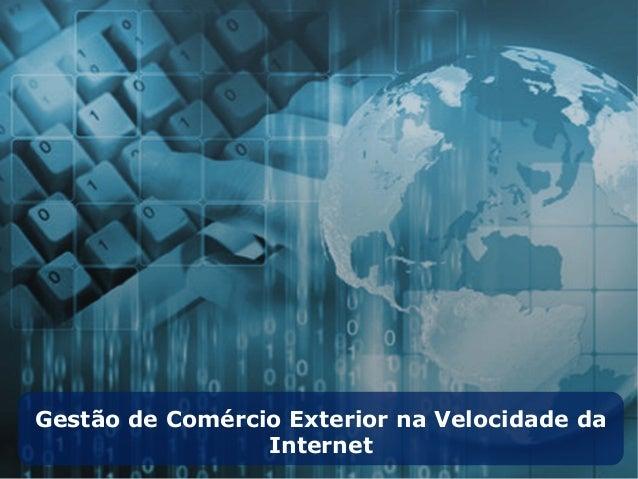 Gestão de Comércio Exterior na Velocidade da Internet
