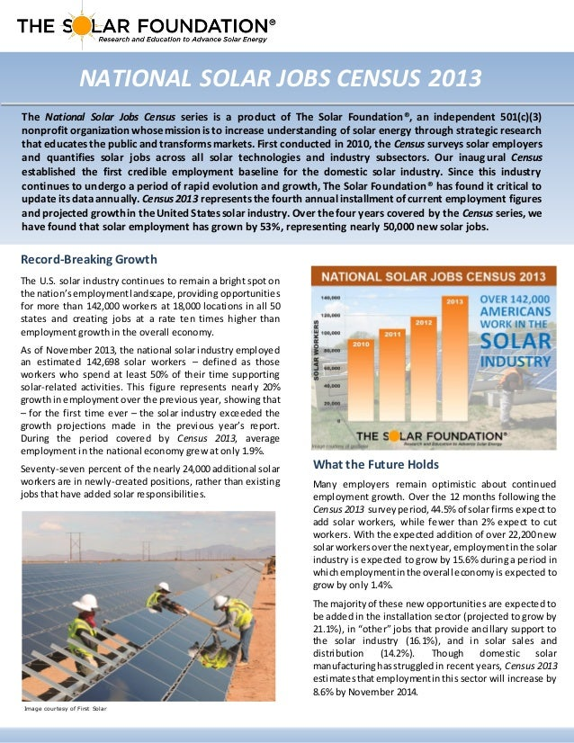 NATIONAL SOLAR JOBS CENSUS 2013 Record-Breaking Growth The U.S. solar industry continues to remain a bright spot on the na...
