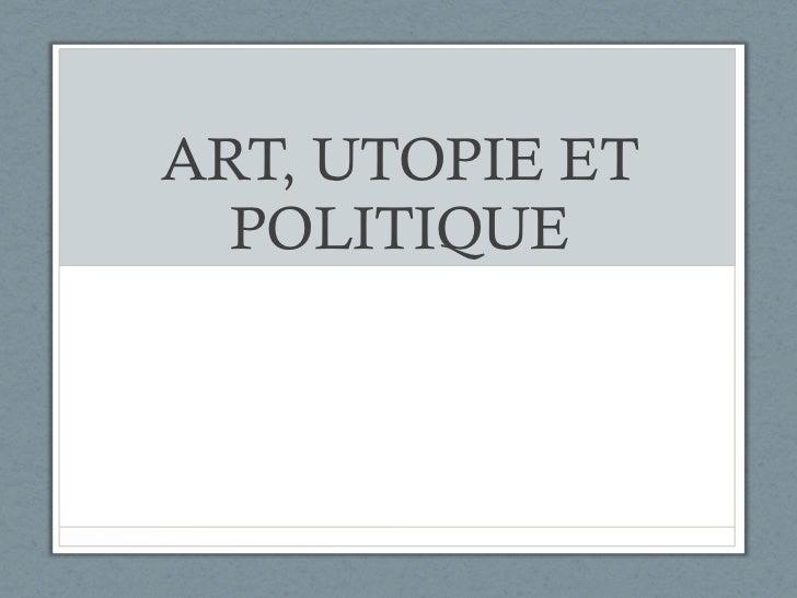 ART, UTOPIE ET POLITIQUE