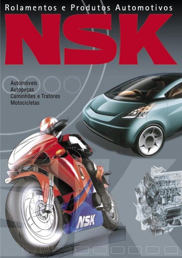 1www.nsk.com.br NSK BRASIL LTDA. • São Paulo - SP - Escritório Central Rua Treze de Maio, 1.633 - 14º andar - Bela Vista S...