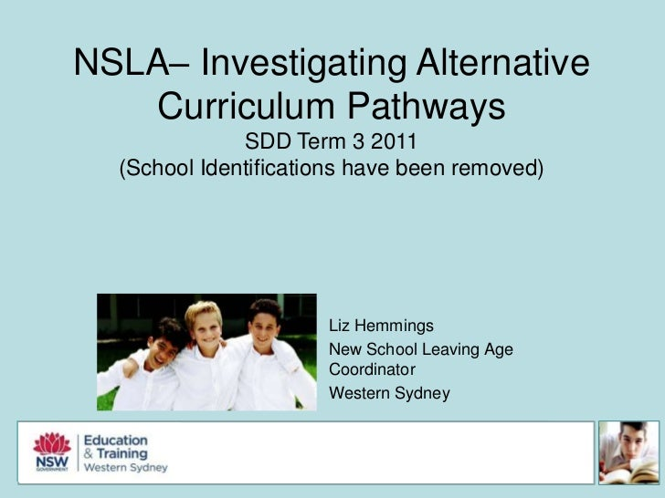 NSLA– Investigating Alternative Curriculum Pathways<br />SDD Term 3 2011<br />(School Identifications have been removed)<b...