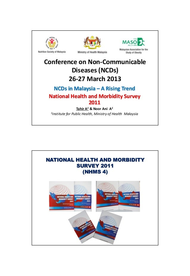 Conference on Non-CommunicableDiseases (NCDs)26-27 March 2013NCDs in Malaysia – A Rising TrendNational Health and Morbidit...