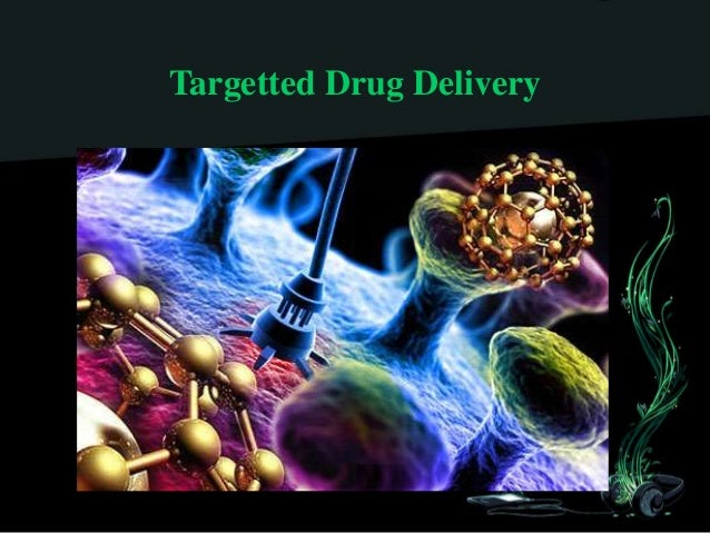 targeted drug delivery for sex dependent cancers Nanomedicines for targeted drug delivery in detail loaded with several anti-cancer drugs to specifically target a new cyclin dependent kinase inhibitor and.