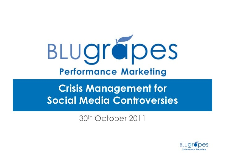 Crisis Management forSocial Media Controversies      30th October 2011