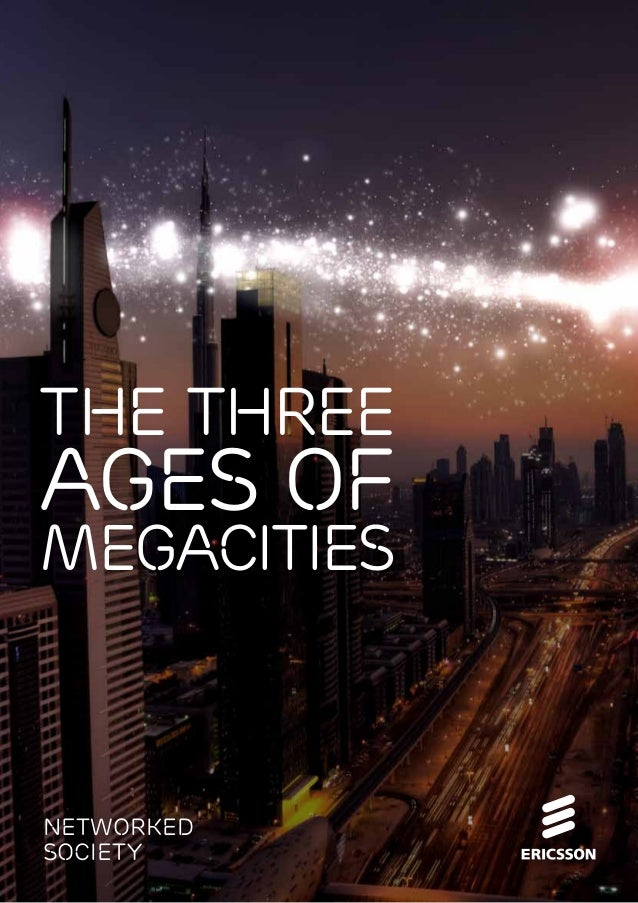 The three ages of megacities Networked Society