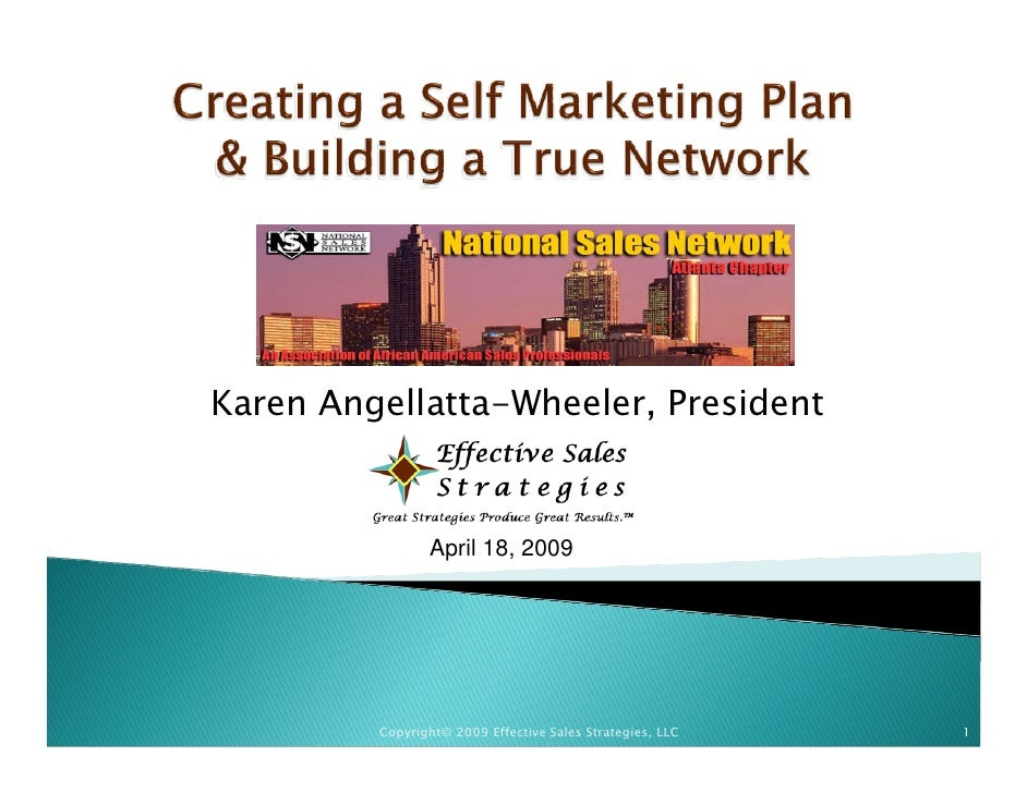 Karen Angellatta-Wheeler, President                    April 18, 2009              Copyright© 2009 Effective Sales Strateg...